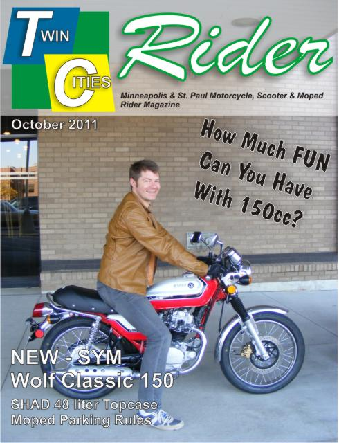 Twin Cities Rider October 2011 Avery Harrington on SYM Wolf Classic 150 Motorcycle